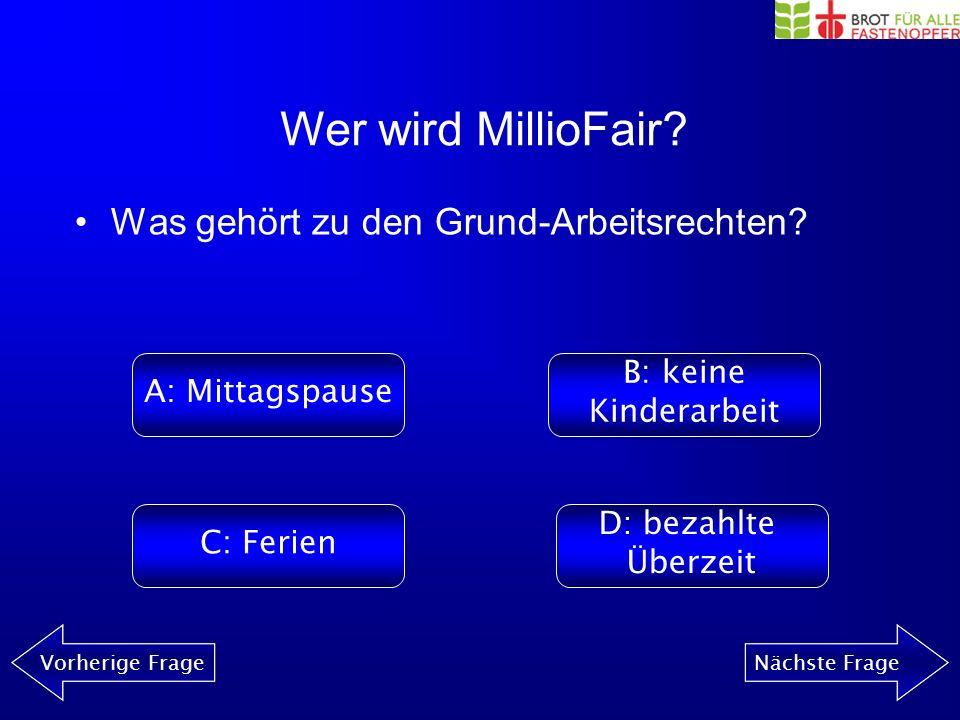 Wer wird MillioFair? Vorherige FrageNächste Frage Was bedeutet ethisch umgangssprachlich? A: fairB: cool C: uncoolD: mega