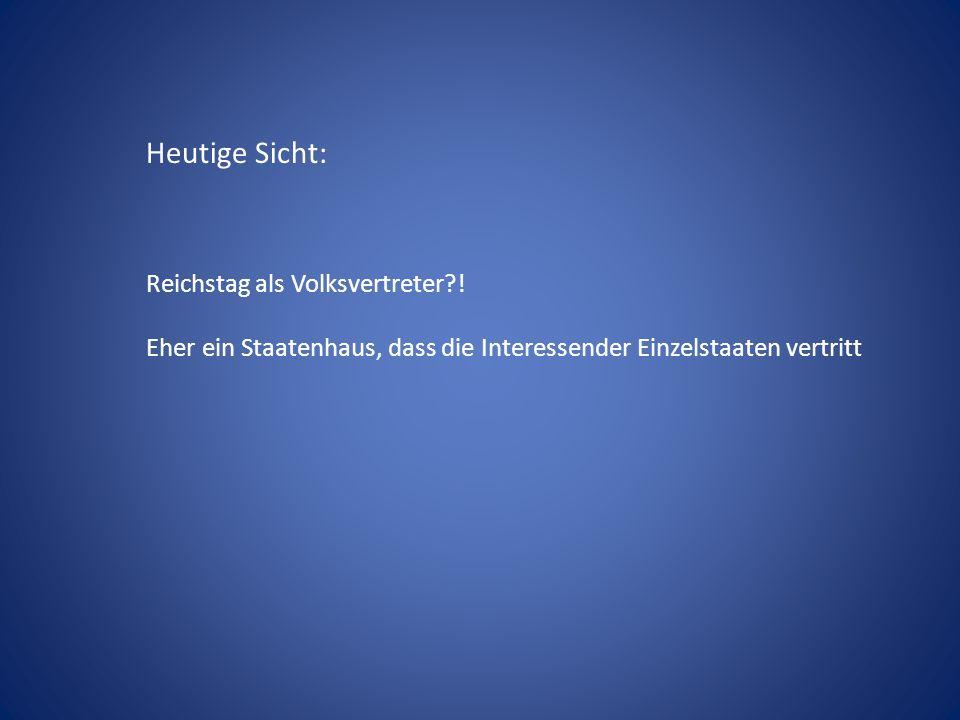Heutige Sicht: Reichstag als Volksvertreter?.