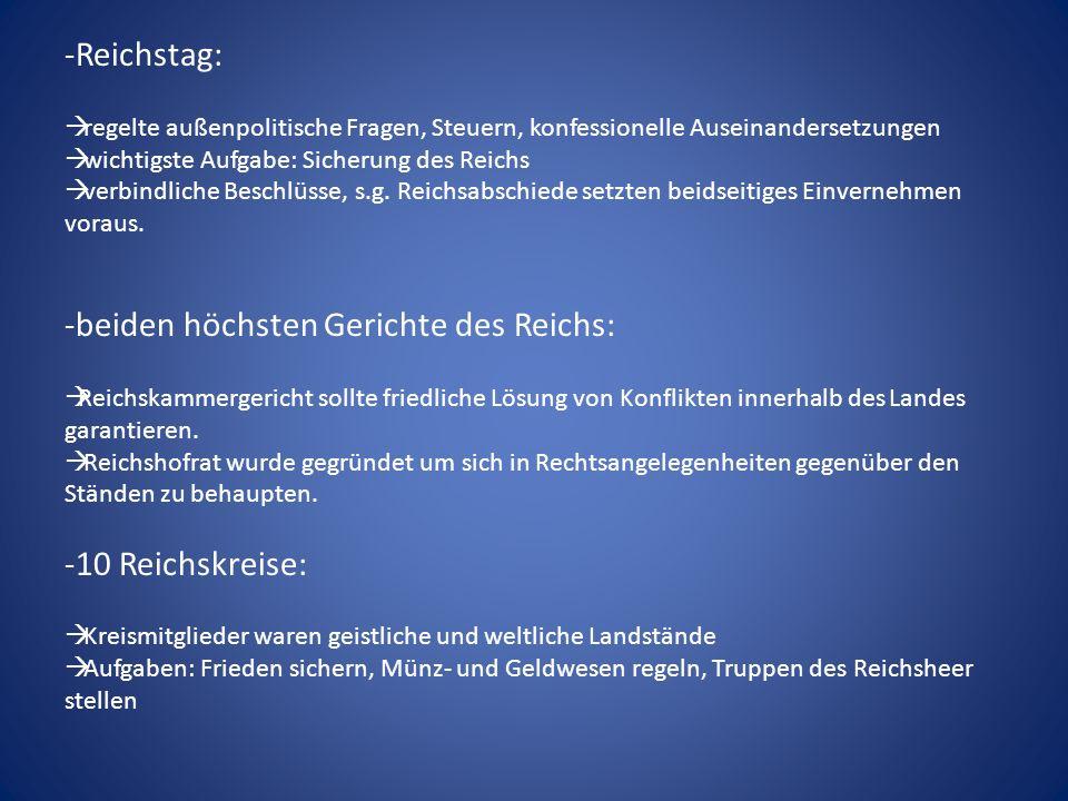 -Reichstag: regelte außenpolitische Fragen, Steuern, konfessionelle Auseinandersetzungen wichtigste Aufgabe: Sicherung des Reichs verbindliche Beschlüsse, s.g.