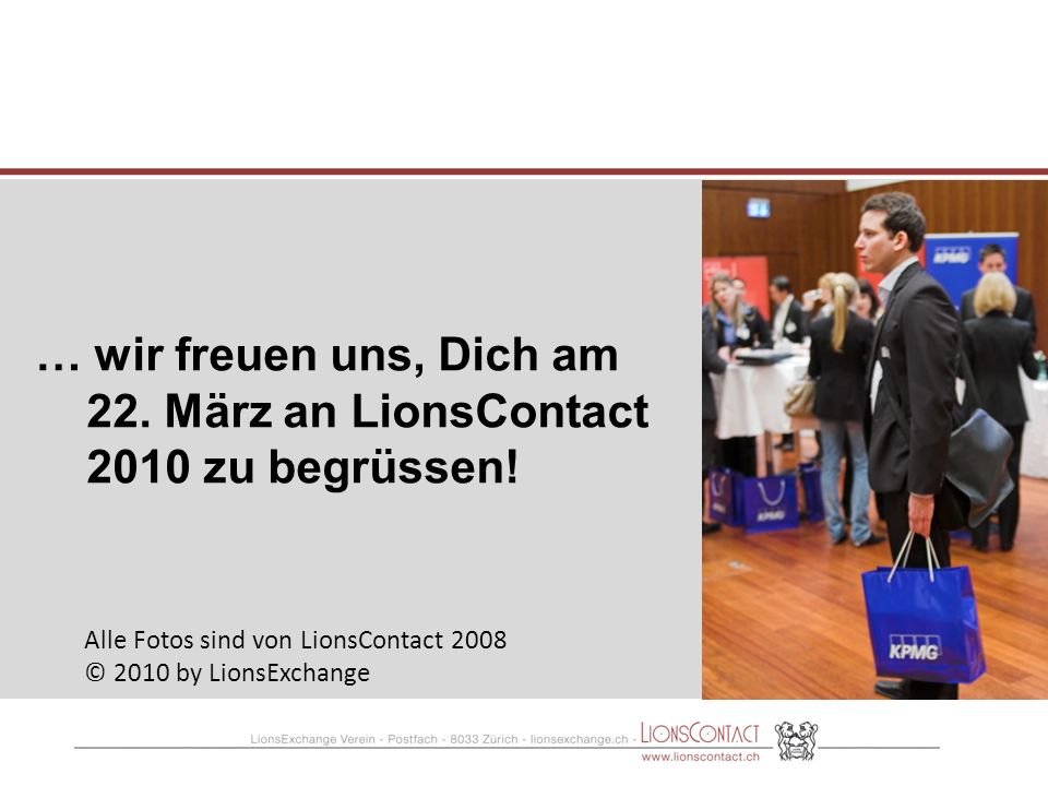 Alle Fotos sind von LionsContact 2008 © 2010 by LionsExchange … wir freuen uns, Dich am 22.