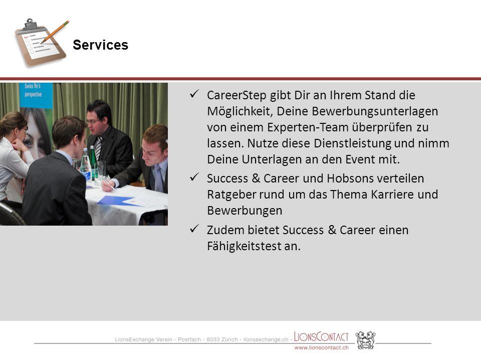 Services CareerStep gibt Dir an Ihrem Stand die Möglichkeit, Deine Bewerbungsunterlagen von einem Experten-Team überprüfen zu lassen.