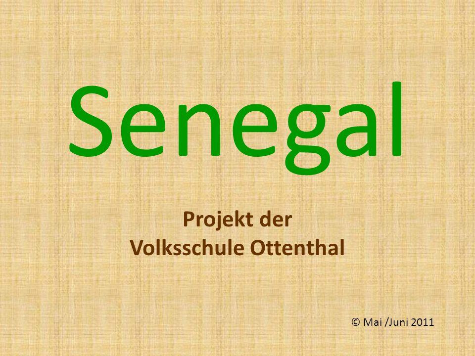 Senegal Projekt der Volksschule Ottenthal © Mai /Juni 2011