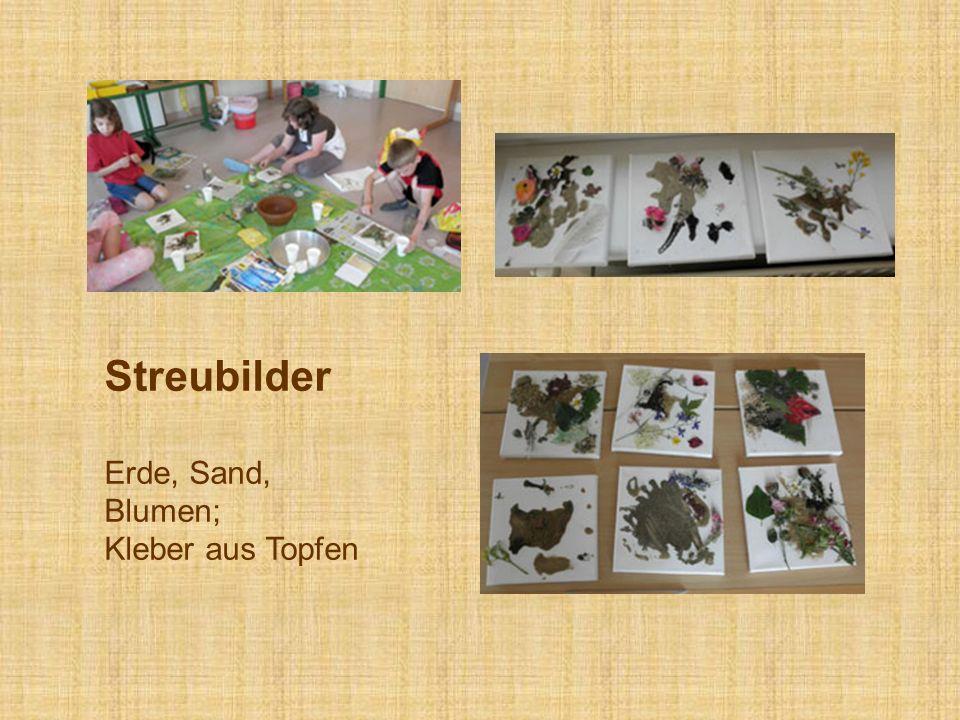 Streubilder Erde, Sand, Blumen; Kleber aus Topfen