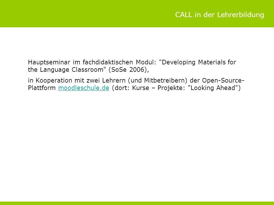 CALL in der Lehrerbildung Hauptseminar im fachdidaktischen Modul: