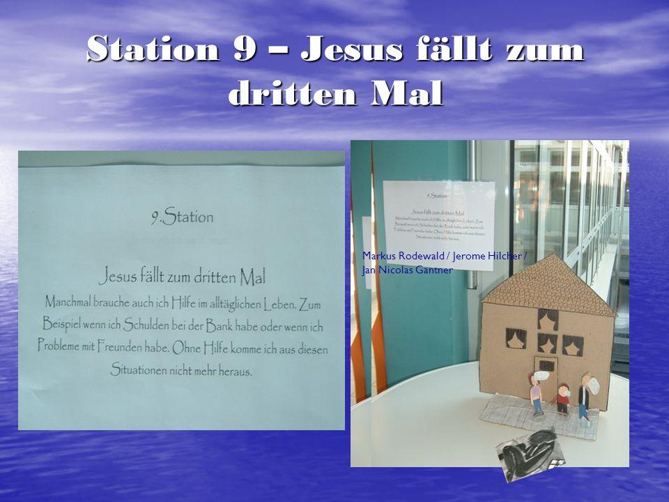 Station 10 – Jesus wird seiner Kleider beraubt Rouven Schumacher / Marvin Bimperling / Jens Bettenfeld