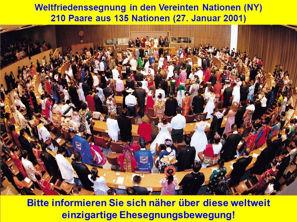Weltfriedenssegnung in den Vereinten Nationen (NY) 210 Paare aus 135 Nationen (27. Januar 2001) Bitte informieren Sie sich näher über diese weltweit e