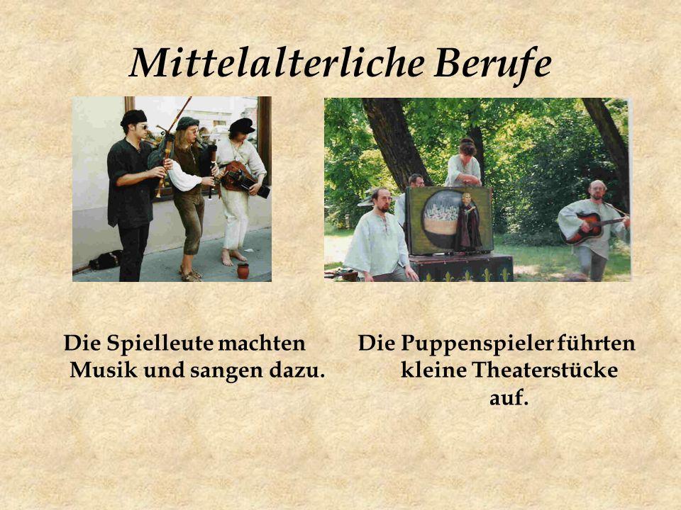Mittelalterliche Berufe Die Spielleute machten Musik und sangen dazu.