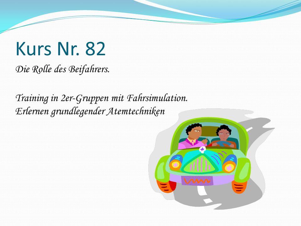 Kurs Nr. 82 Die Rolle des Beifahrers. Training in 2er-Gruppen mit Fahrsimulation. Erlernen grundlegender Atemtechniken