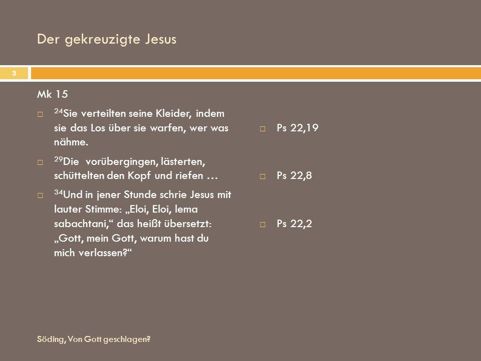Der gekreuzigte Jesus Mk 15 24 Sie verteilten seine Kleider, indem sie das Los über sie warfen, wer was nähme. 29 Die vorübergingen, lästerten, schütt