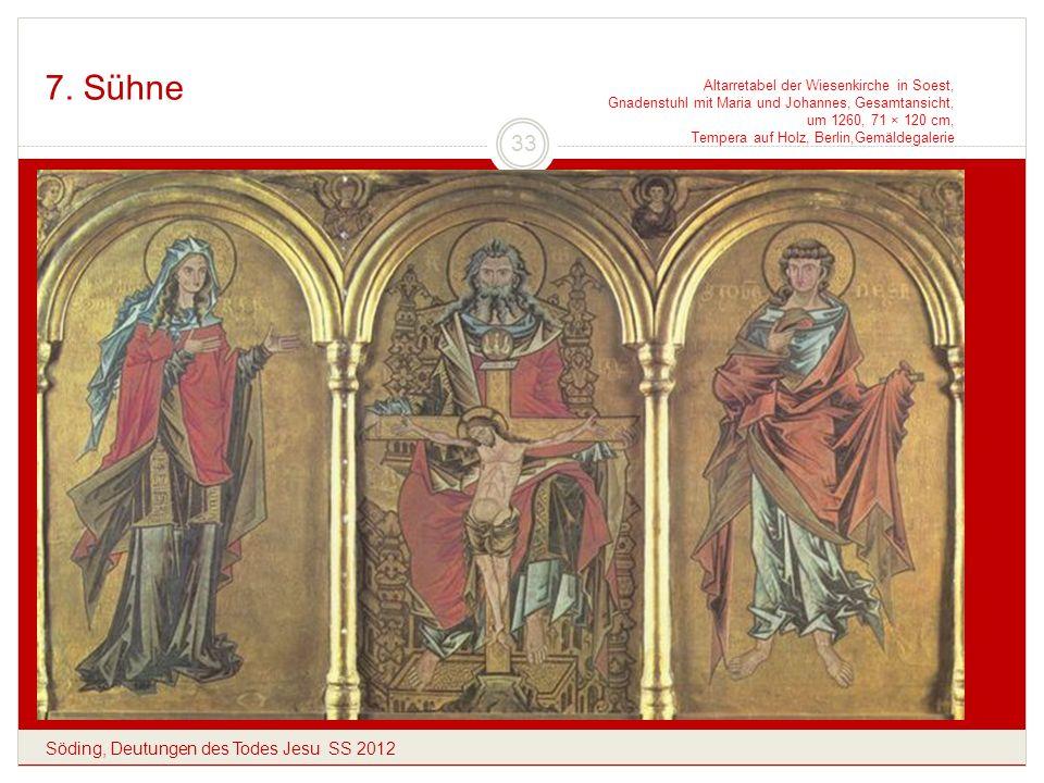 7. Sühne Söding, Deutungen des Todes Jesu SS 2012 33 Altarretabel der Wiesenkirche in Soest, Gnadenstuhl mit Maria und Johannes, Gesamtansicht, um 126