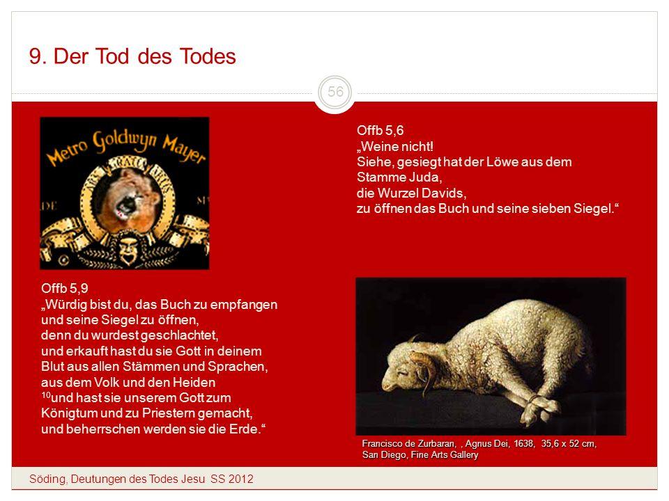 9. Der Tod des Todes Söding, Deutungen des Todes Jesu SS 2012 56 Francisco de Zurbaran,, Agnus Dei, 1638, 35,6 x 52 cm, San Diego, Fine Arts Gallery O