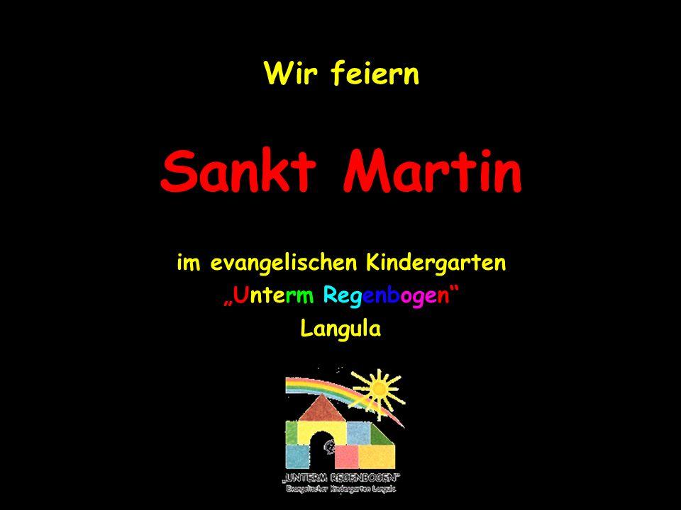 Wir feiern Sankt Martin im evangelischen Kindergarten Unterm Regenbogen Langula
