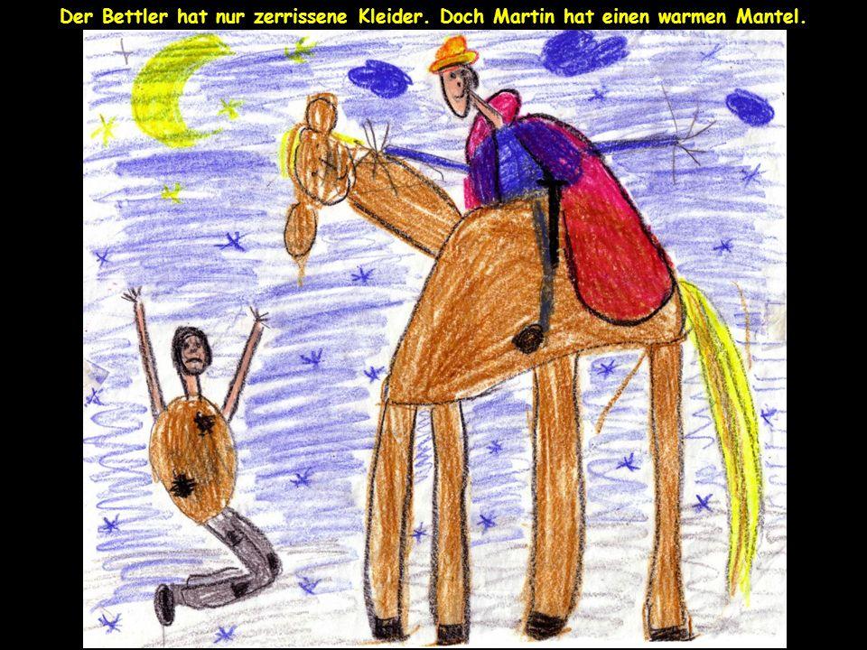 Da teilt Martin seinen Mantel mit dem Schwert. Er gibt dem Bettler eine Hälfte.