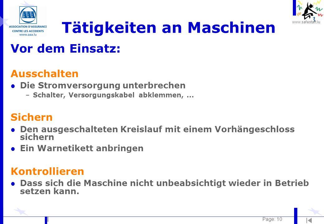 www.safestart.lu Page: 10 Tätigkeiten an Maschinen Vor dem Einsatz: Ausschalten l Die Stromversorgung unterbrechen –Schalter, Versorgungskabel abklemm