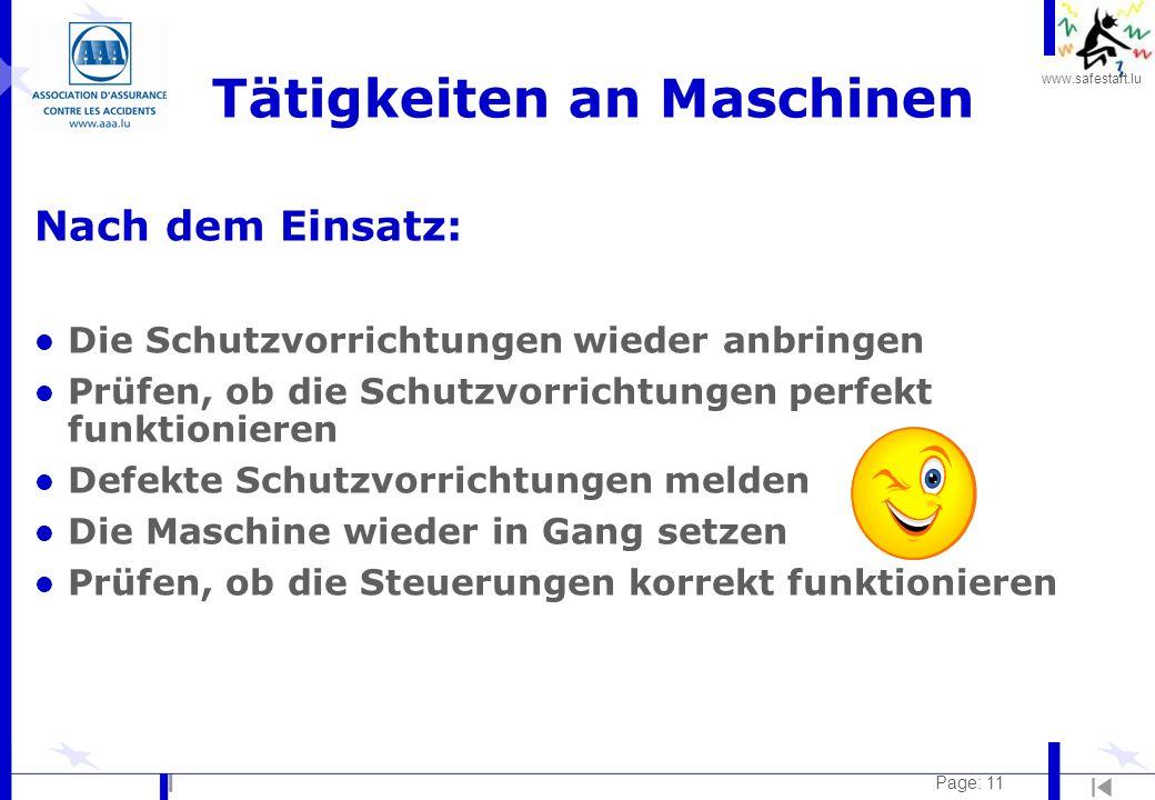 www.safestart.lu Page: 11 Tätigkeiten an Maschinen Nach dem Einsatz: l Die Schutzvorrichtungen wieder anbringen l Prüfen, ob die Schutzvorrichtungen p