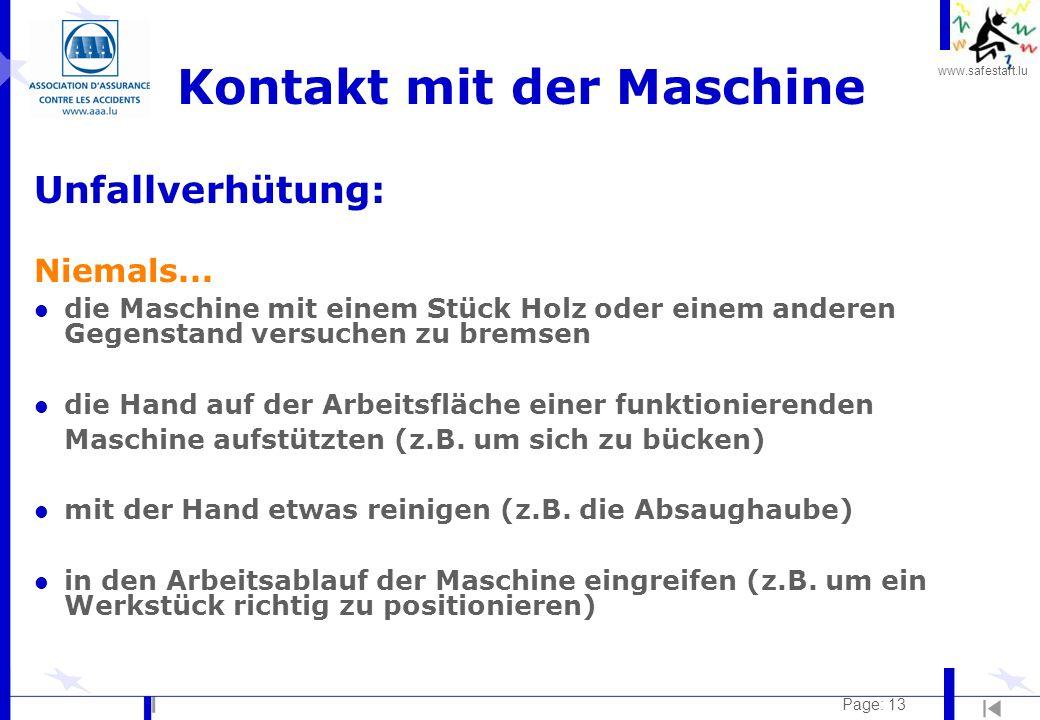 www.safestart.lu Page: 13 Kontakt mit der Maschine Unfallverhütung: Niemals... l die Maschine mit einem Stück Holz oder einem anderen Gegenstand versu