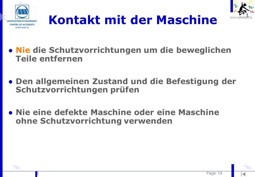www.safestart.lu Page: 14 Kontakt mit der Maschine l Nie die Schutzvorrichtungen um die beweglichen Teile entfernen l Den allgemeinen Zustand und die
