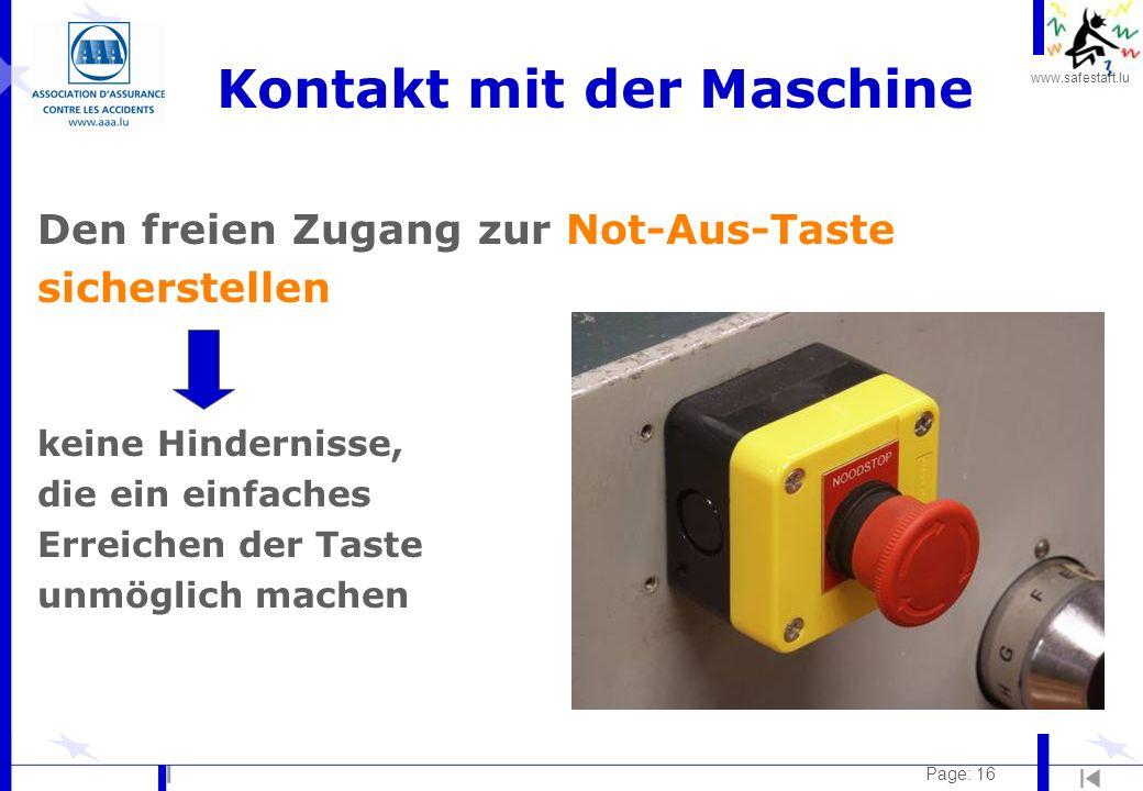 www.safestart.lu Page: 16 Kontakt mit der Maschine Den freien Zugang zur Not-Aus-Taste sicherstellen keine Hindernisse, die ein einfaches Erreichen der Taste unmöglich machen