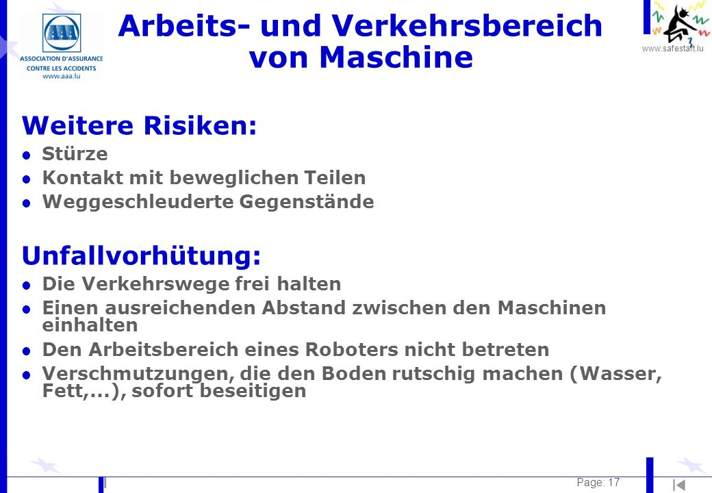 www.safestart.lu Page: 17 Arbeits- und Verkehrsbereich von Maschine Weitere Risiken: l Stürze l Kontakt mit beweglichen Teilen l Weggeschleuderte Gege