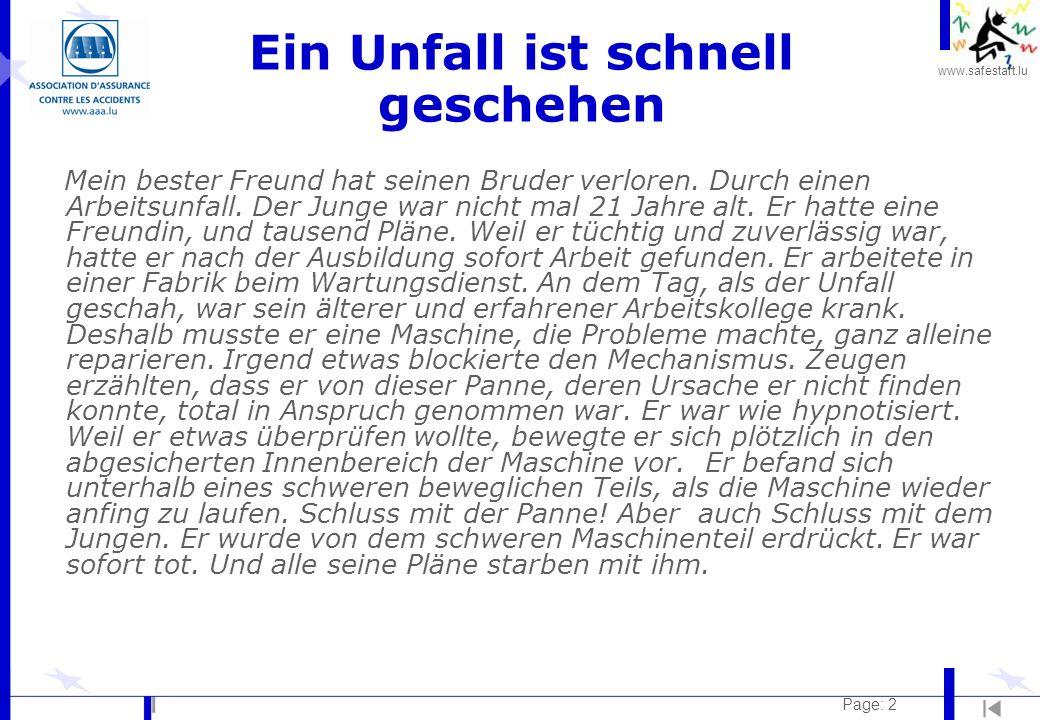www.safestart.lu Page: 2 Ein Unfall ist schnell geschehen Mein bester Freund hat seinen Bruder verloren. Durch einen Arbeitsunfall. Der Junge war nich