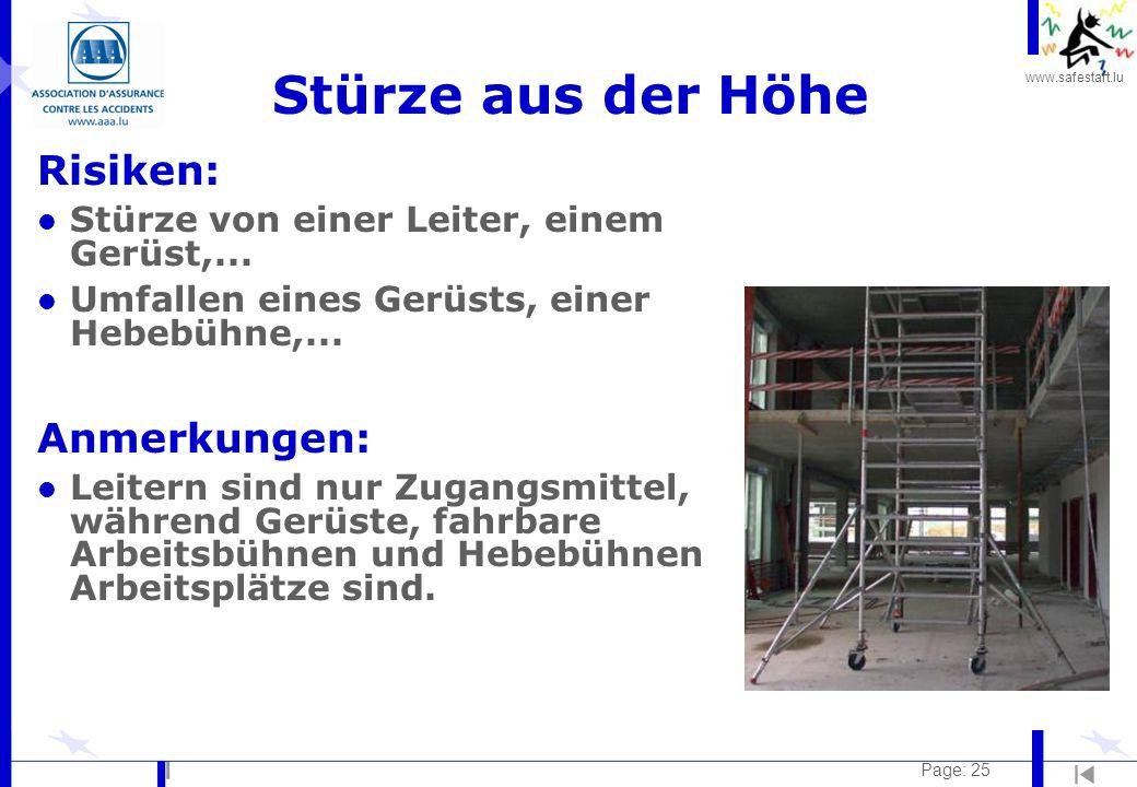 www.safestart.lu Page: 25 Stürze aus der Höhe Risiken: l Stürze von einer Leiter, einem Gerüst,... l Umfallen eines Gerüsts, einer Hebebühne,... Anmer