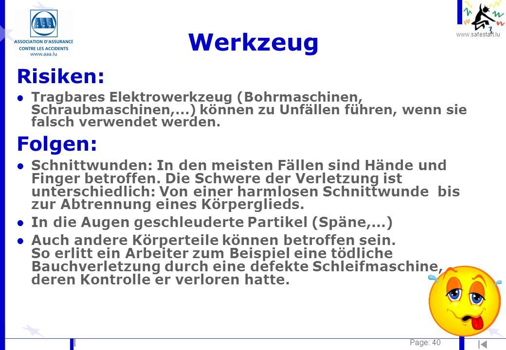 www.safestart.lu Page: 40 Werkzeug Risiken: l Tragbares Elektrowerkzeug (Bohrmaschinen, Schraubmaschinen,...) können zu Unfällen führen, wenn sie fals
