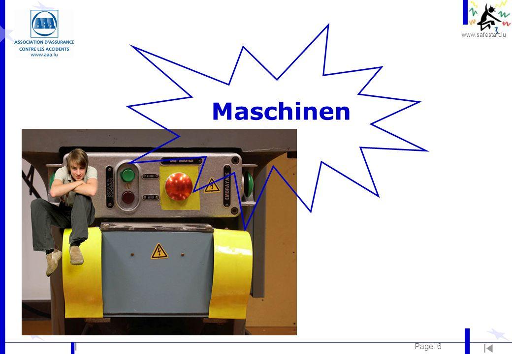 www.safestart.lu Page: 7 Maschinen Grundregel: Beachtung l der Sicherheitsan- weisungen l der Arbeitsverfahren l der Betriebsanleitung