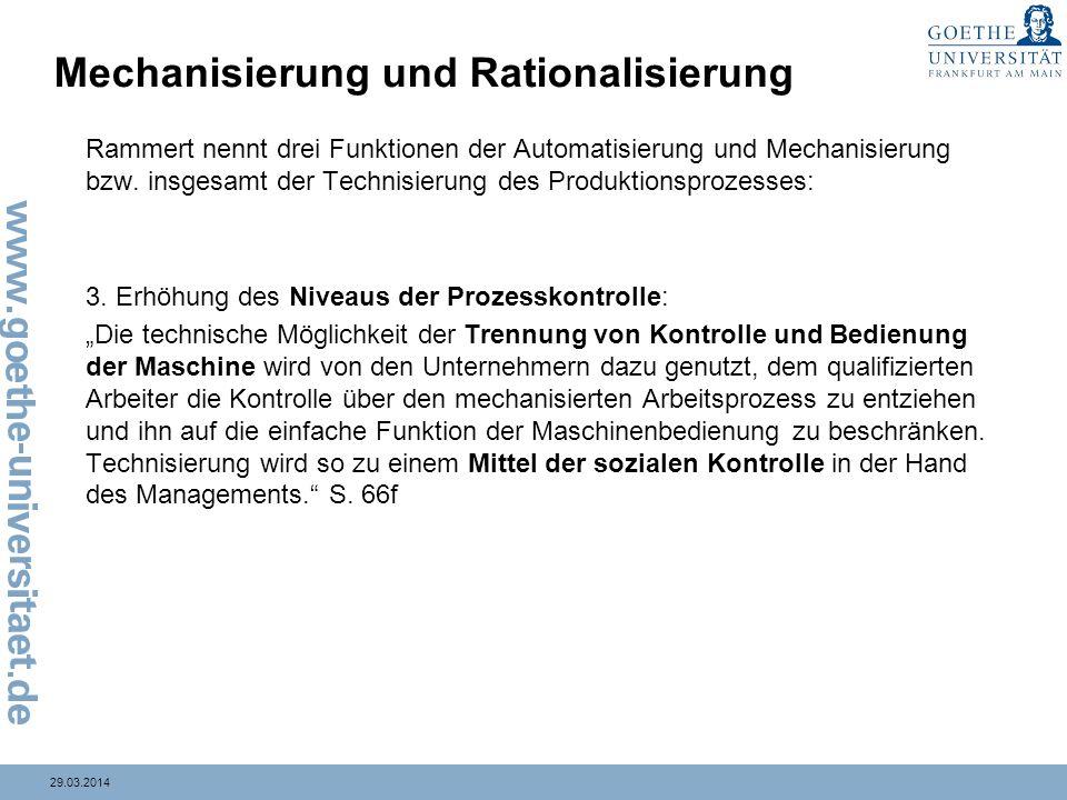 29.03.2014 Mechanisierung und Rationalisierung Rammert nennt drei Funktionen der Automatisierung und Mechanisierung bzw. insgesamt der Technisierung d