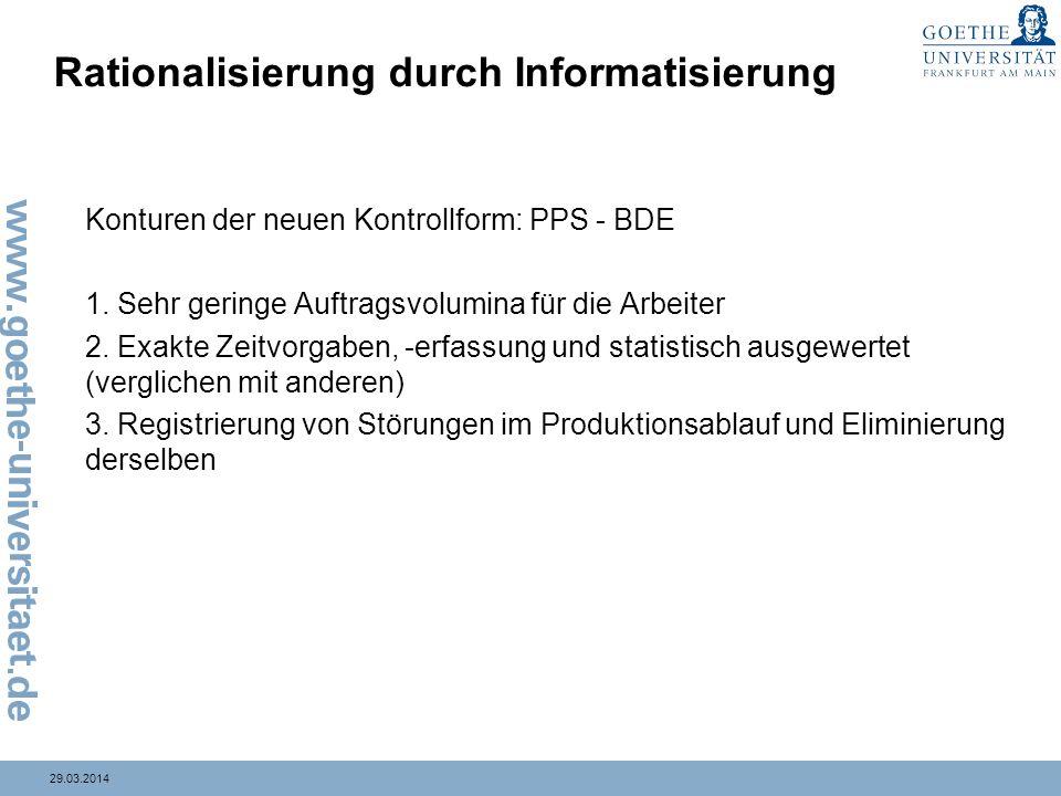 29.03.2014 Rationalisierung durch Informatisierung Konturen der neuen Kontrollform: PPS - BDE 1.