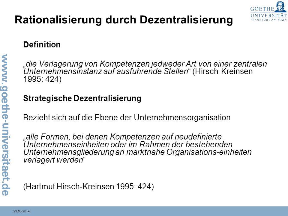 29.03.2014 Rationalisierung durch Dezentralisierung Definition die Verlagerung von Kompetenzen jedweder Art von einer zentralen Unternehmensinstanz au