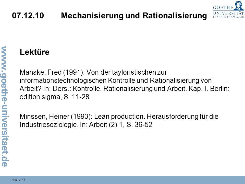 29.03.2014 07.12.10Mechanisierung und Rationalisierung Lektüre Manske, Fred (1991): Von der tayloristischen zur informationstechnologischen Kontrolle und Rationalisierung von Arbeit.