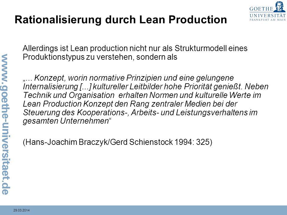 29.03.2014 Rationalisierung durch Lean Production Allerdings ist Lean production nicht nur als Strukturmodell eines Produktionstypus zu verstehen, son