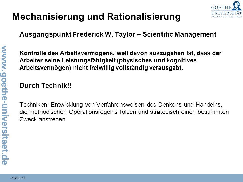 29.03.2014 Mechanisierung und Rationalisierung Ausgangspunkt Frederick W.