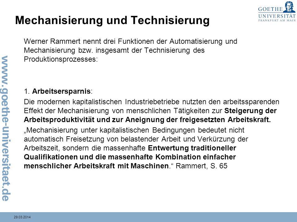 29.03.2014 Mechanisierung und Technisierung Werner Rammert nennt drei Funktionen der Automatisierung und Mechanisierung bzw. insgesamt der Technisieru