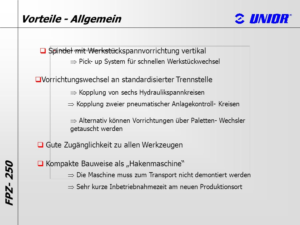 Vorteile - Allgemein Spindel mit Werkstückspannvorrichtung vertikal Pick- up System für schnellen Werkstückwechsel Vorrichtungswechsel an standardisie
