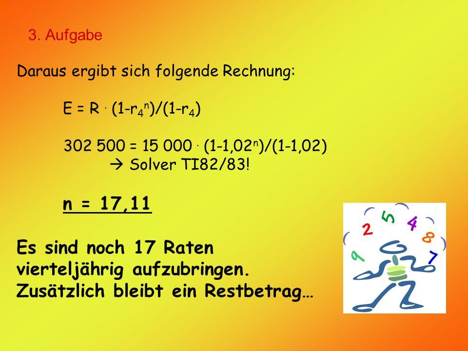 3. Aufgabe Daraus ergibt sich folgende Rechnung: E = R.