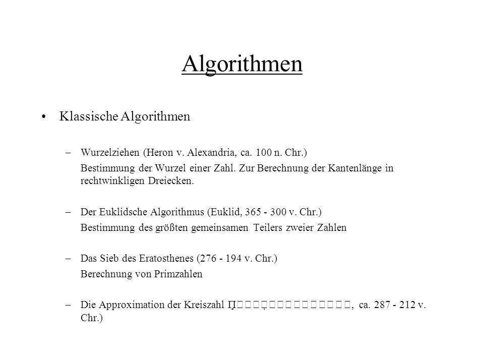 Algorithmen Al-Chwarazmi Um das Jahr 820 schreibt der persisch-arabische Mathematiker Abu Dschafar Muhammed ibn Musa Al-Chwarazmi (Muhammed, Vater des Dschafar, Sohn des Musa, der Chorasmier) ein einflussreiches Lehr- und Rechenbuch Über die indischen Zahlen.
