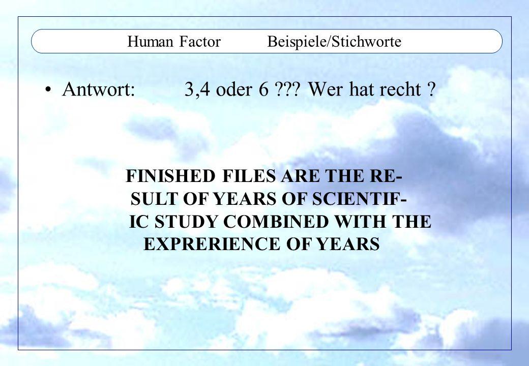 Human Factor Ziel Reduction des human error Reduction der Arbeitsbelastung Aufmerksamkeit auf das Wesentliche Pilot/Crew sollte managen, nicht direct steuern Wirkungsgradverbesserung Mehr einheitliche Standards Minimierung des Informationsüberflusses