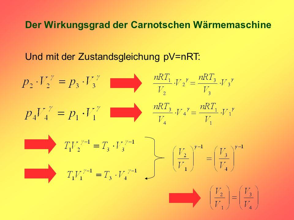 Der Wirkungsgrad der Carnotschen Wärmemaschine Und mit der Zustandsgleichung pV=nRT: