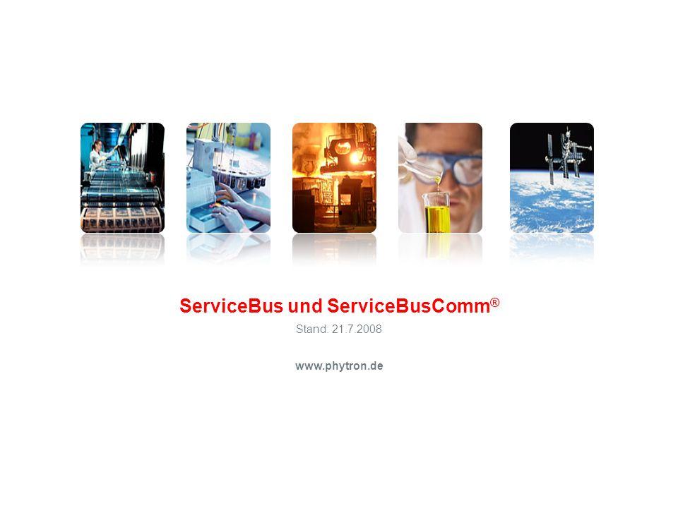 ServiceBus und ServiceBusComm ® www.phytron.de Stand: 21.7.2008
