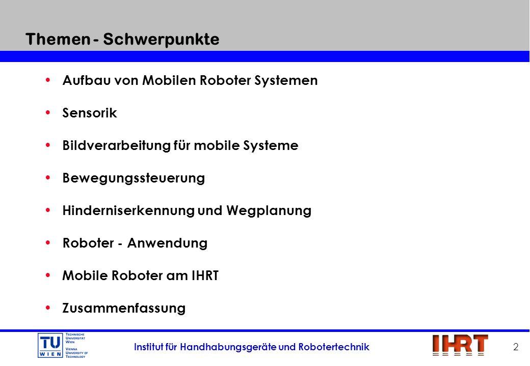 2 Themen - Schwerpunkte Aufbau von Mobilen Roboter Systemen Sensorik Bildverarbeitung für mobile Systeme Bewegungssteuerung Hinderniserkennung und Weg