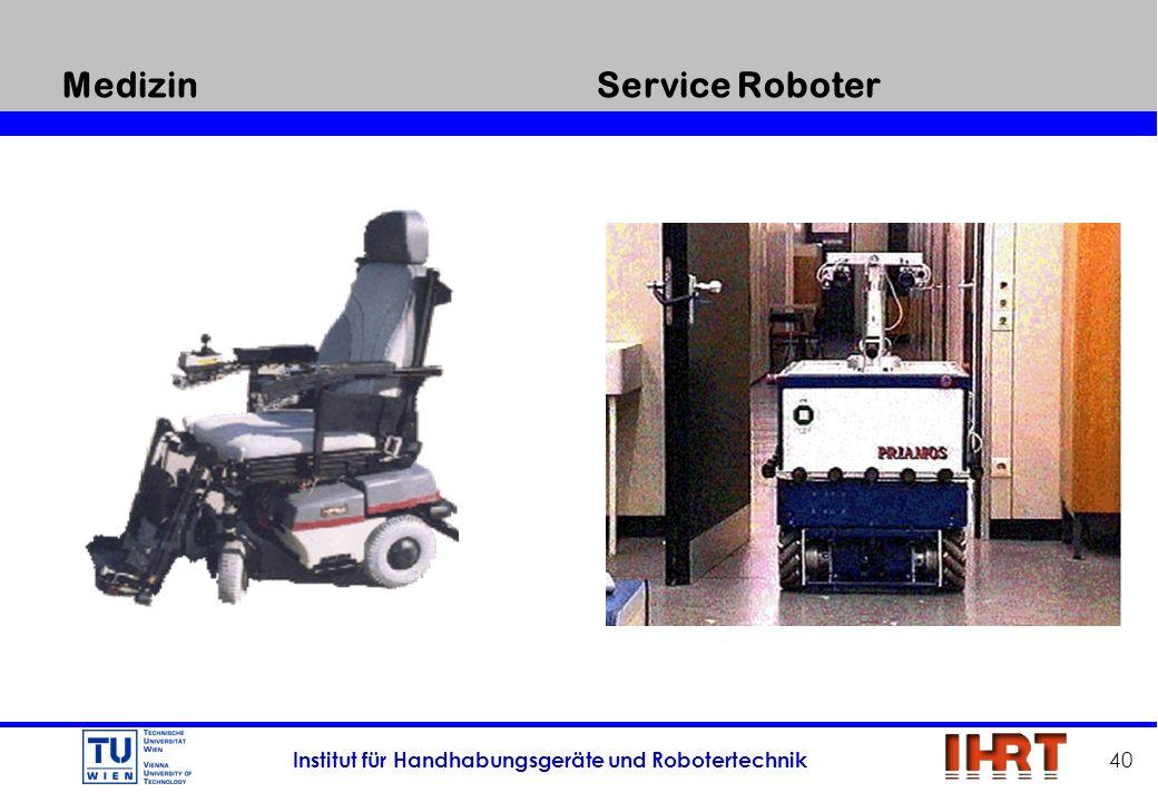 Institut für Handhabungsgeräte und Robotertechnik 40 MedizinService Roboter