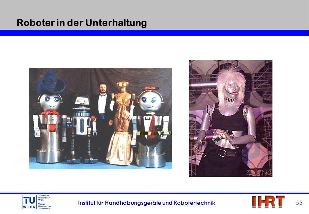 Institut für Handhabungsgeräte und Robotertechnik 55 Roboter in der Unterhaltung