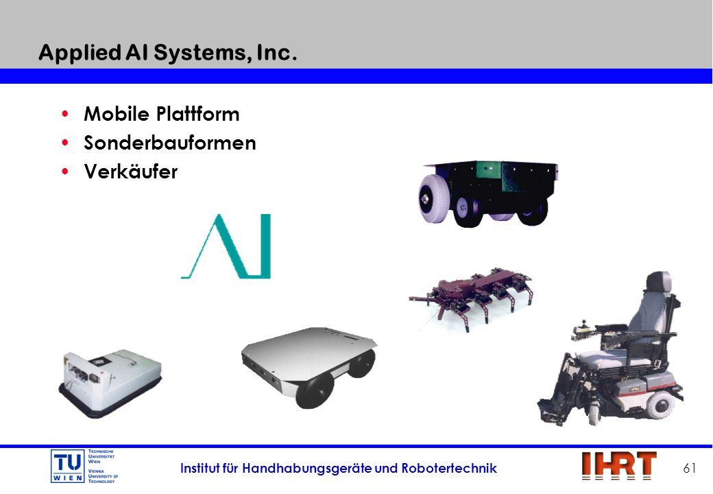 Institut für Handhabungsgeräte und Robotertechnik 61 Applied AI Systems, Inc. Mobile Plattform Sonderbauformen Verkäufer