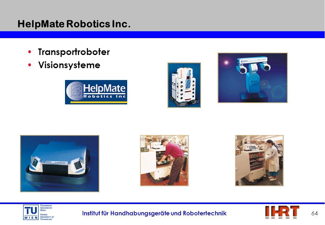 Institut für Handhabungsgeräte und Robotertechnik 64 HelpMate Robotics Inc. Transportroboter Visionsysteme
