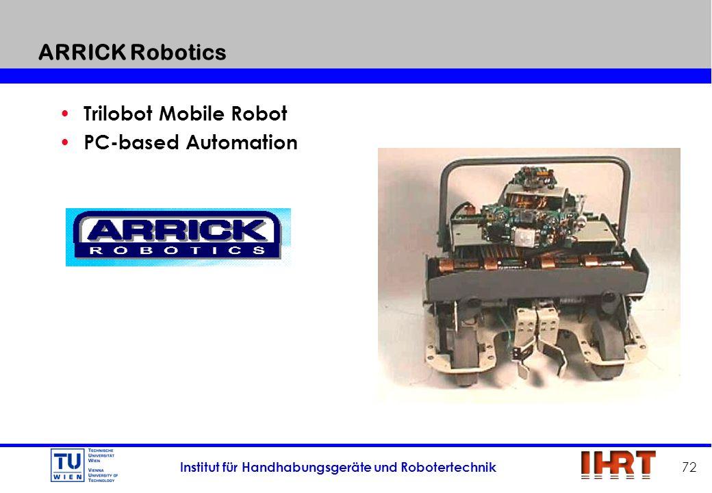 Institut für Handhabungsgeräte und Robotertechnik 72 ARRICK Robotics Trilobot Mobile Robot PC-based Automation