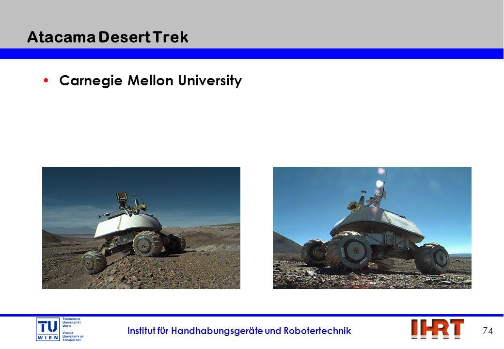 Institut für Handhabungsgeräte und Robotertechnik 74 Atacama Desert Trek Carnegie Mellon University