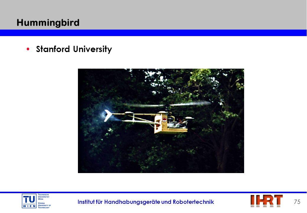 Institut für Handhabungsgeräte und Robotertechnik 75 Hummingbird Stanford University