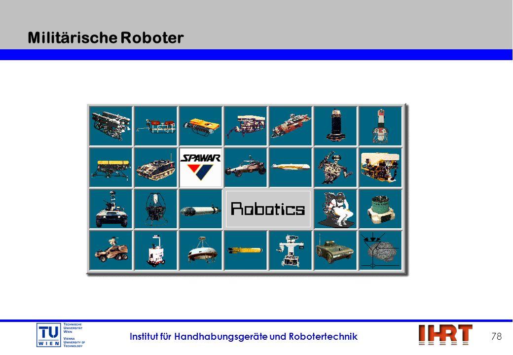 Institut für Handhabungsgeräte und Robotertechnik 78 Militärische Roboter