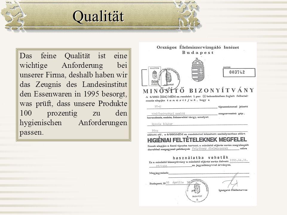 Qualität Das feine Qualität ist eine wichtige Anforderung bei unserer Firma, deshalb haben wir das Zeugnis des Landesinstitut den Essenwaren in 1995 b